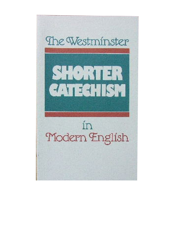 Image for The Westminster Shorter Catechism in Modern English.