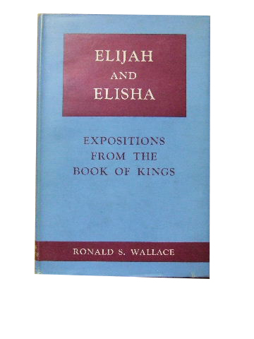 Image for Elijah and Elisha  Expositions from the Book of Kings