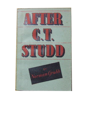 Image for After C. T. Studd  Sequel to the Life of the famous Pioneer - Missionary