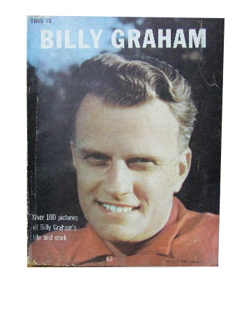 Image for This is Billy Graham  Over 100 pictures of Billy Graham's life and work