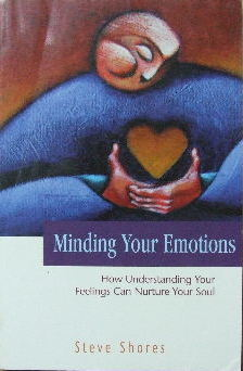 Image for Minding Your Emotions  How understanding your feelings can nurture your soul