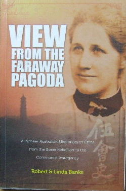 Image for View from the Faraway Pagoda  A pioneer Australian missionary in China from the Boxer Rebellion to the Communist Insurgency