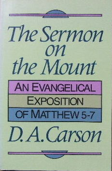 Image for The Sermon on the Mount  An Evangelical Exposition of Matthew 5 - 7