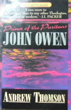 Image for John Owen. Prince of  the Puritans.