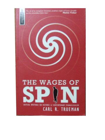 Image for The Wages of Spin  Critical writings on historical and contemporary evengelicalism