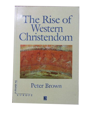Image for The Rise of Western Christendom  Triumph and Diversity AD200-1000