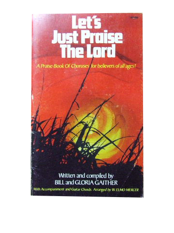 Image for Let's Just Praise the Lord.