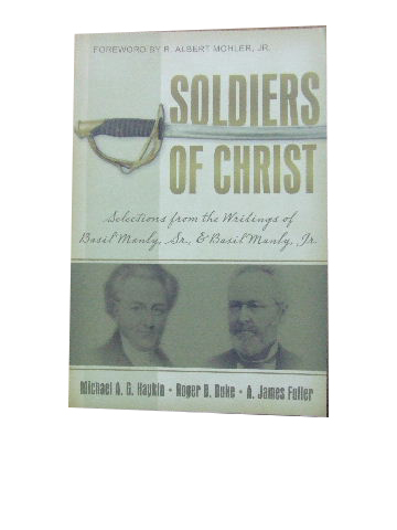 Image for Soldiers of Christ  Selections from the writings of Basil Manly, Sr. and Basil Manly, Jr.