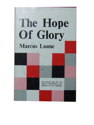 Image for The Hope of Glory  An Exposition of the Eigth Chapter in The Epistle to the Romans