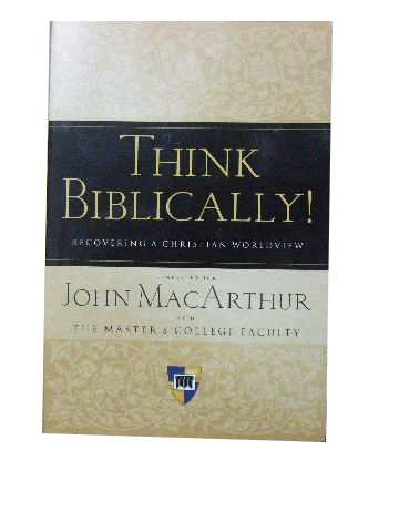 Image for Think Biblically!  Recovering a Christian worldview
