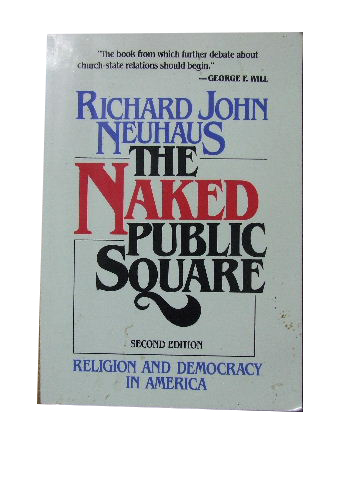 Image for The Naked Public Square  Religion and Democracy in America