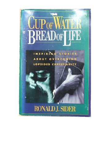 Image for Cup of Water, Bread of Life  Inspiring stories about overcoming lopsided Christianity