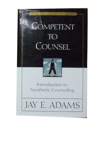 Image for Competent to Counsel  Introduction to Nouthetic Counseling
