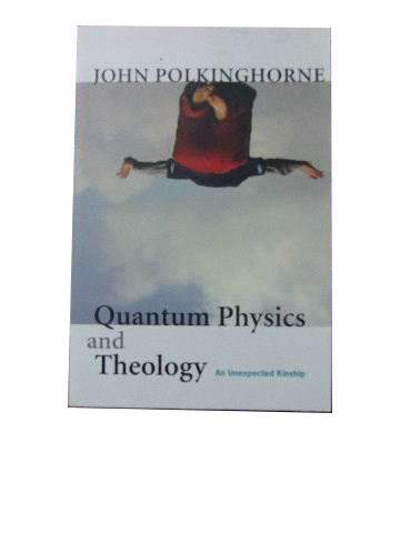 Image for Quantum Physics and Theology  An unexpected kinship