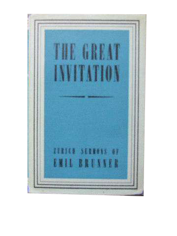 Image for The Great Invitation  Zurich Sermons of Emil Brunner