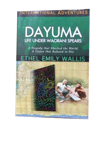 Image for Dayuma  Life Under Waorani Spears