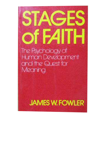 Image for Stages of Faith  The psychology of human development and the quest for meaning