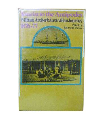 Image for Tourist to the Antipodes. William Archer's Australian Journey 1876-77.