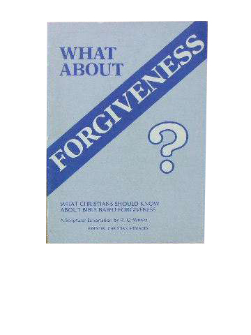 Image for What about Forgiveness?  What Christians should know about Bible based forgiveness