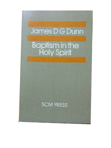 Image for Baptism in the Holy Spirit. A Re-examination of the New Testament Teaching on the Gift of the Spirit in relation to Pentecostalism today