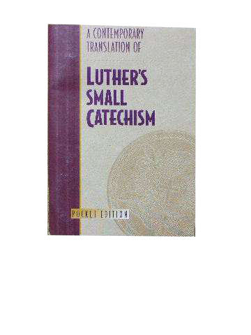 Image for A Contemporary Translation of Luther's Small Catechism  In Contemporary English