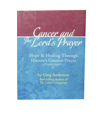 Image for Cancer and the Lord's Prayer  Hope and healing through history's greatest prayer