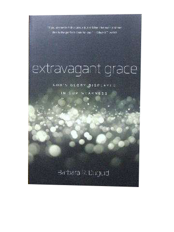Image for Extravagant Grace  God's glory displayed in our weakness