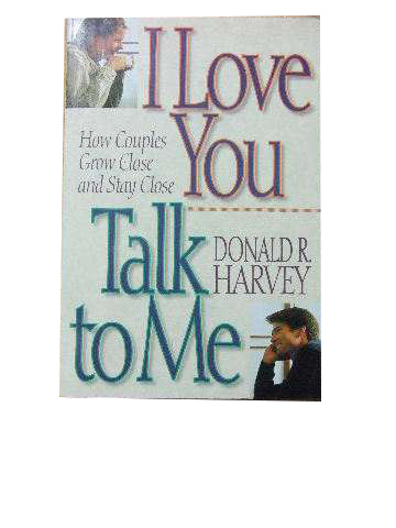 Image for I Love You - talk to Me  How couples grow close and stay close