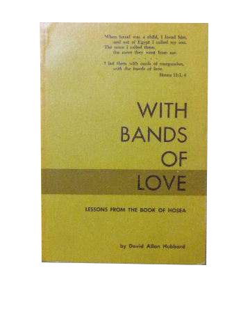 Image for With Bands of Love - lessons from the book of Hosea.