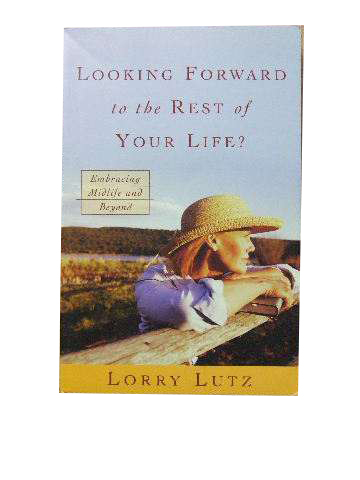 Image for Looking Forward to the rest of your Life?  Embracing midlife and beyond