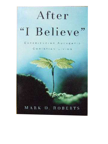 Image for After I Believe - experiencing authentic Christian Living.