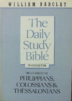 Image for The Letters to the Philippians, Colossians and Thessalonians  (The Daily Study Bible)