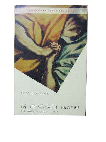 Image for In Constant Prayer  (The Ancient Practices series)
