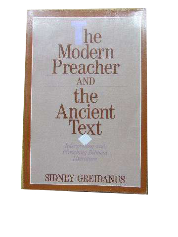 Image for The Modern Preacher and the Ancient Text - interpreting and preaching Biblical literature.