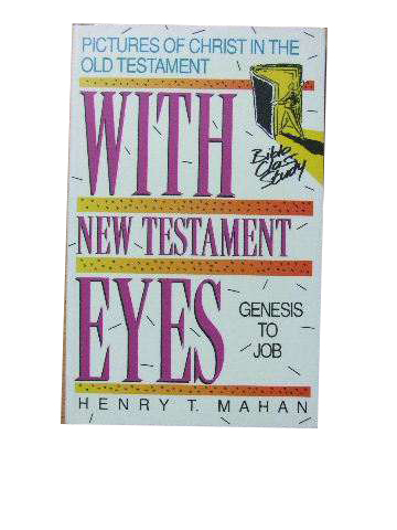 Image for With New Testament Eyes. Pictures of Christ in the Old Testament Vol 1 Genesis to Job.