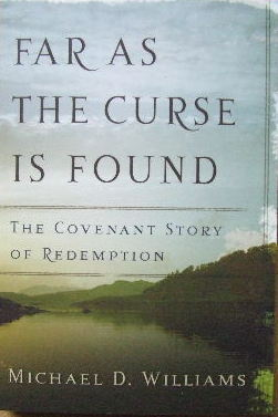 Image for Far As The Curse Is Found: The Covenant Story Of Redemption.