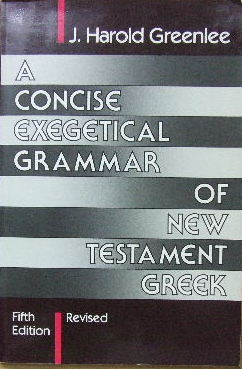 Image for A Concise Exegetical Grammar of New Testament Greek.