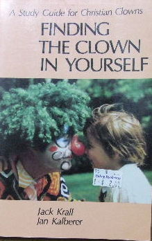 Image for Finding the Clown in Yourself - a study guide for Christian Clowns.
