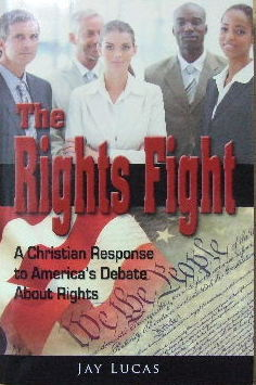 Image for The Rights Fight  A Christian response to America's debate about rights