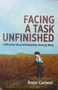 Image for Facing a Task Unfinished  Cultivating personal evangelism week by week