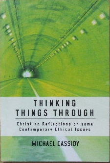 Image for Thinking Things Through  Christian Reflections on Some Contemporary Ethical Issues