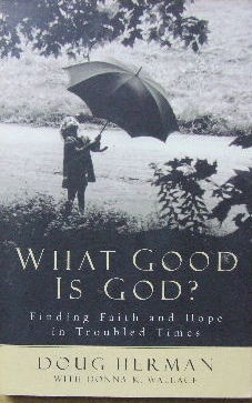 Image for What Good is God?  Finding faith and hope in troubled times