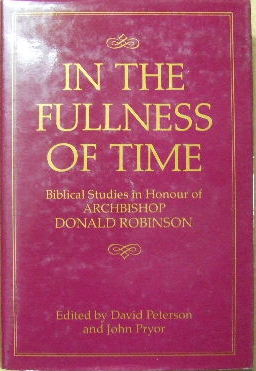 Image for In the Fulness of Time  Biblical studies in honour of Archbishop Donald Robinson