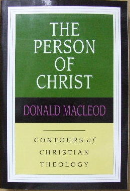 Image for The Person of Christ  (Contours of Christian Theology)