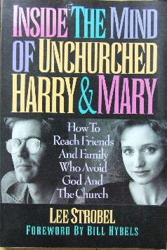Image for Inside the Mind of Unchurched Harry & Mary  How to reach friends and family who avoid God and the Church