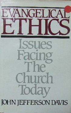 Image for Evangelical Ethics  Issues Facing the Church Today