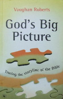 Image for God's Big Picture  Tracing the Storyline of the Bible