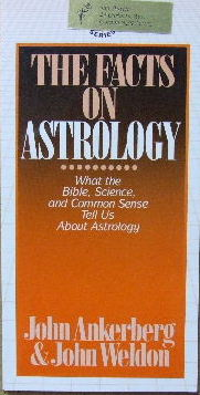 Image for The Facts on Astrology  What the Bible, science, and common sense tell us about astrology