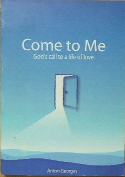 Image for Come to Me  God's call to a life of love