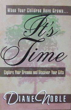 Image for It's Time  When your children have grown... explore your dreams and discover your gifts